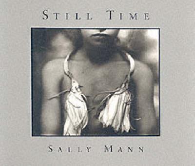 Sally Mann: Still Time (Paperback)