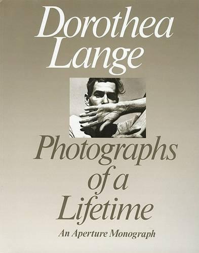 Dorothea Lange: Photographs of a Lifetime (Paperback)