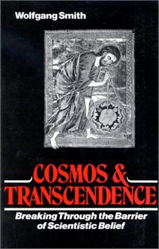 Cosmos and Transcendence: Breaking Through the Barrier of Scientific Belief (Paperback)