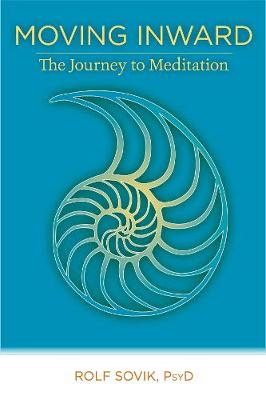 Moving Inward: The Journey to Meditation (Paperback)