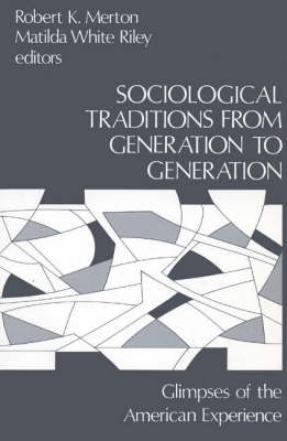 Sociological Traditions From Generation to Generation: Glimpses of the American Experience (Paperback)