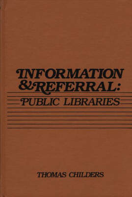 Information and Referral: Public Libraries (Hardback)