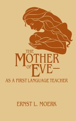 The Mother Of Eve: As A First Language Teacher (Hardback)