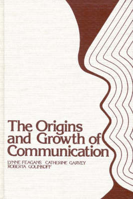The Origins and Growth of Communication (Hardback)