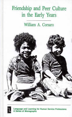 Friendship and Peer Culture in the Early Years (Hardback)