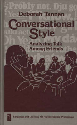 Conversational Style: Analyzing Talk Among Friends (Hardback)