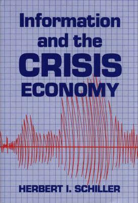 Information and the Crisis Economy (Hardback)