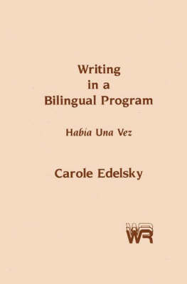 Writing in a Bilingual Program: Habia Una Vez (Hardback)