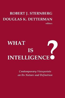 What is Intelligence?: Contemporary Viewpoints on its Nature and Definition (Paperback)