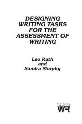 Designing Writing Tasks for the Assessment of Writing (Paperback)