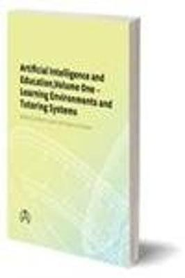 Artificial Intelligence and Education: Learning Environments and Tutorial Systems v. 1 (Hardback)