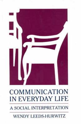 Communication in Everyday Life: A Social Interpretation (Hardback)