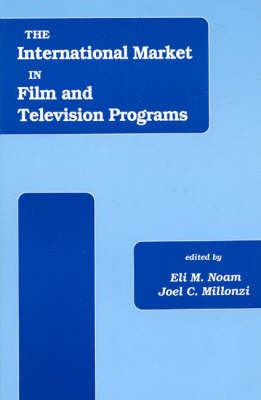 The International Market in Film and Television Programs (Paperback)