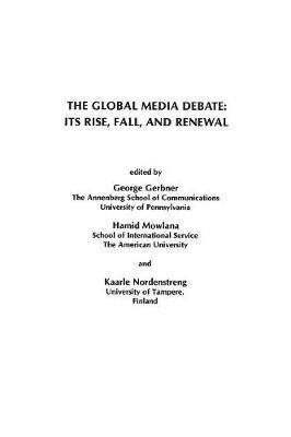 The Global Media Debate: Its Rise, Fall and Renewal (Paperback)