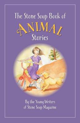 The Stone Soup Book of Animal Stories (Paperback)