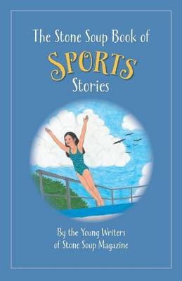 The Stone Soup Book of Sports Stories (Paperback)
