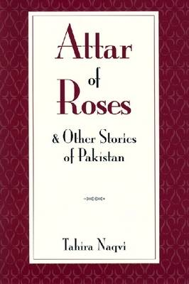 Attar of Roses and Other Stories of Pakistan - Three Continents Press (Paperback)