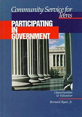 Community Service for Teens: Participating in Government (Hardback)