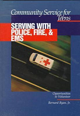 Community Service for Teens: Serving with Police, Fire & EMS (Hardback)