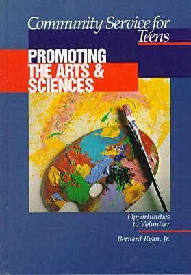 Community Service for Teens: Promoting the Arts & Sciences (Hardback)