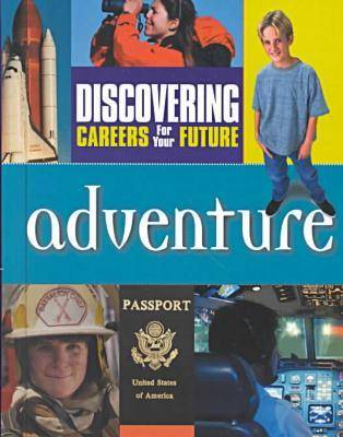 Adventure - Discovering Careers for Your Future S. (Hardback)