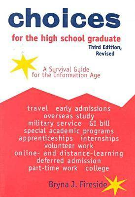 Choices for the High School Graduate: A Survival Guide for the Information Age (Paperback)