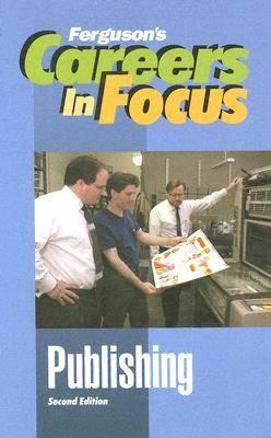 Publishing - Ferguson's Careers in Focus (Hardback)