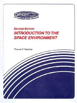 Introduction To The Space Environment (Paperback)