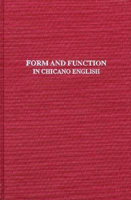 Form & Function In Chicano English (Hardback)