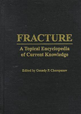 Fracture: A Topical Encylopedia of Current Knowledge (Hardback)