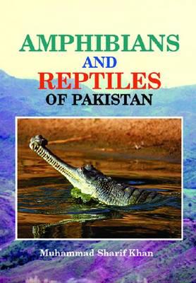Amphibians and Reptiles of Pakistan (Hardback)