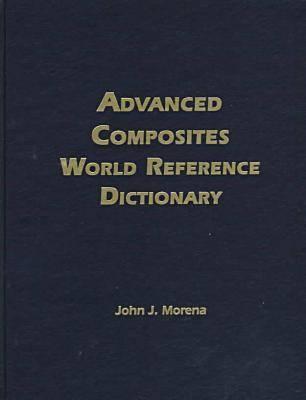 Advanced Composites World Reference Dictionary (Hardback)