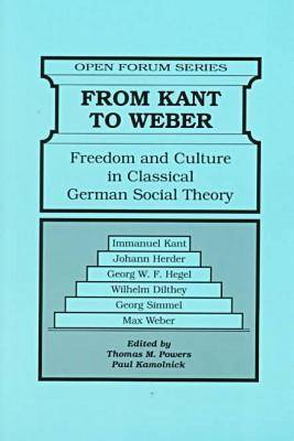 From Kant to Weber: Freedom and Culture in Classical German Social Theory - Open Forum (Paperback)