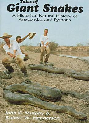 Tales of Giant Snakes: A Historical Natural History of Anacondas and Pythons (Hardback)