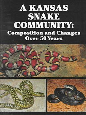 A Kansas Snake Community: Composition and Changes over 50 Years (Hardback)