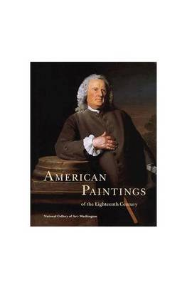 American Paintings of the 18th Century: Systematic Catalogue (Hardback)