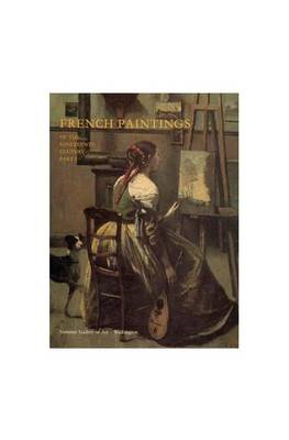 French Paintings of the 19th Century, Part 1 - Before Impressionism (Hardback)