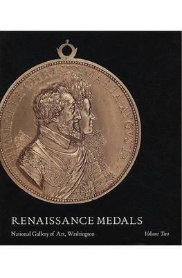 Renaissance Medals, Volume II - France, Germany, The Netherlands (Hardback)