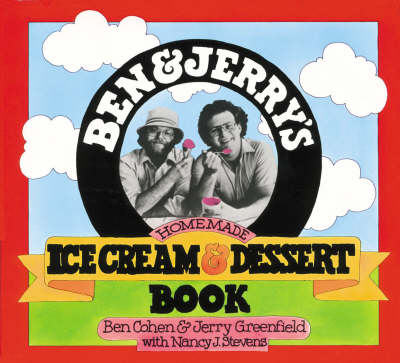 Ben and Jerry's Homemade Ice Cream and Dessert Book (Paperback)