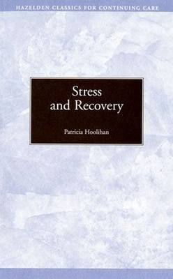 Stress and Recovery - Hazelden Classics for Continuing Care