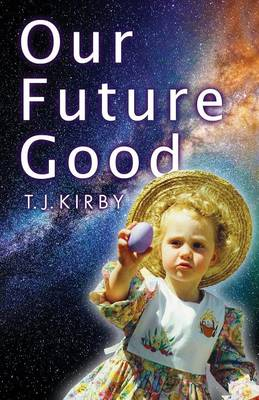 Our Future Good (Paperback)