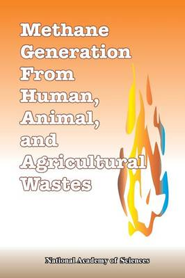Methane Generation from Human, Animal, and Agricultural Wastes (Paperback)