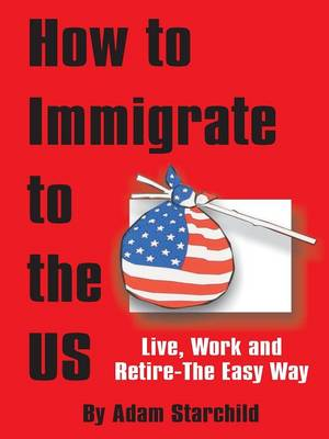 How to Immigrate to the US (Paperback)