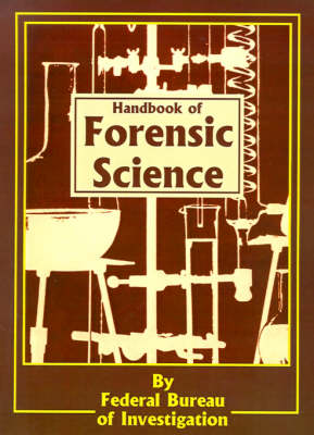 Handbook of Forensic Science (Paperback)
