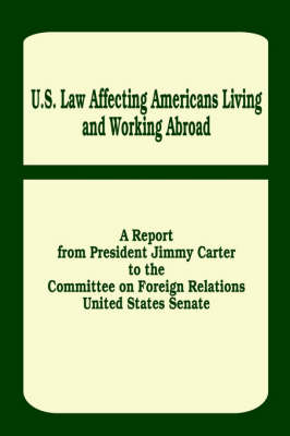 U. S. Law Affecting Americans Living and Working Abroad (Paperback)