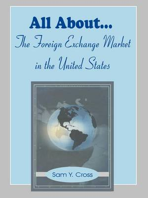 All about the Foreign Exchange Market in the United States (Paperback)