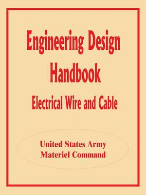 Engineering Design Handbook: Electrical Wire and Cable (Paperback)