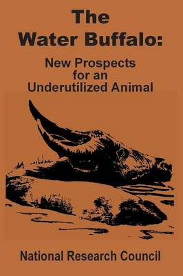 The Water Buffalo: New Prospects for an Underutilized Animal (Paperback)