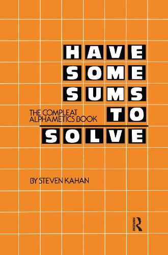 Have Some Sums to Solve: The Compleat Alphametics Book (Paperback)