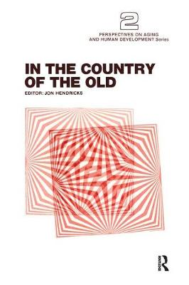 In the Country of the Old - Perspectives on Aging and Human Development Series (Paperback)
